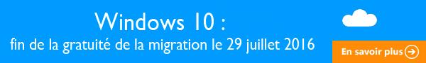 Windows 10 : fin de la gratuité de la migration le 29 juillet 2016